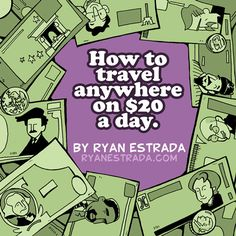 How to travel anywhere on $20 a day - check out the web page, the tips rock!