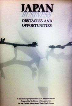 Japan Business Obstacles and Opportunities by McKinsey & Co http://www.amazon.com/dp/B0010X63WU/ref=cm_sw_r_pi_dp_5Og4tb1YH65N18ZQ