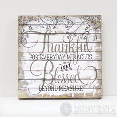 """""""Thankful for everyday miracles and Blessed beyond measure""""