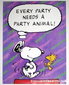 every party needs a party animal says snoopy to woodstock Peanuts Gang, Peanuts Cartoon, Charlie Brown And Snoopy, Peanuts Comics, Snoopy Birthday, Snoopy Party, 3rd Birthday, Happy Birthday, Snoopy Quotes