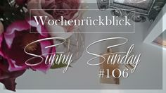 Josie´s little Wonderland: Wochenrückblick Sunny Sunday #106 #weekreview #blogging #personalpost #sundaypost