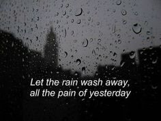 Find images and videos about quotes, sad and rain on We Heart It - the app to get lost in what you love. Rain Quotes, Mood Quotes, Life Quotes, Qoutes, Grunge Quotes, Verbatim, Tumblr Quotes, Quote Aesthetic, Some Words