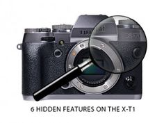 6 Hidden Features On The Fuji X-T1