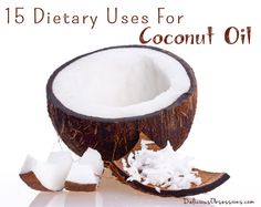 15 Dietary Uses for Coconut Oil   deliciousobsessions.com