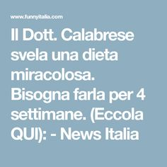 Il Dott. Calabrese svela una dieta miracolosa. Bisogna farla per 4 settimane. (Eccola QUI): - News Italia
