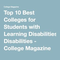 Top 10 Best Colleges for Students with Learning Disabilities - College Magazine