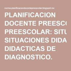 PLANIFICACION DOCENTE PREESCOLAR: SITUACIONES DIDACTICAS DE DIAGNOSTICO.