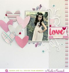 Lovely heart background scrapbook layout, love themed layout, Nicole Nowosad, Queen and Company