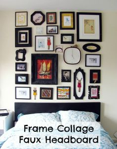 Create a faux headboard from a bunch of mismatched frames and photos or art!