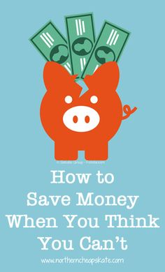 How to save money when you think you can't Save Money, Saving Money, Budgeting #Budget, #SaveMoney