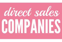 Direct sales companies offer a wonderful way to start your own home business without all the stress and expense of going it alone. Explore all of these awesome opportunities.
