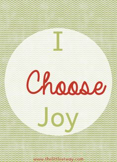 Daily affirmations can literally change the way we think and feel about our life situations. Let's make the decision to choose joy this week.