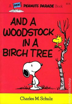 And a Woodstock in a Birch Tree - A Peanuts Parade Book 23