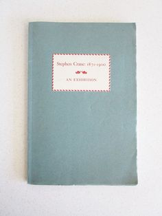 Stephen Crane 1871-1900 An Exhibition Writings Columbia Univ Vintage Rare 1956