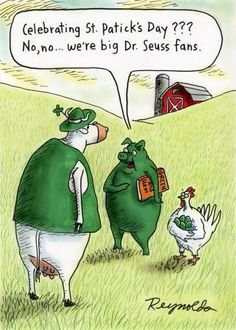 *snort laugh* ~ St. Patrick's Day humor with Dr. Seuss ~ green eggs & ham! | cartoon by Dan Reynolds