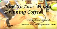 check it out How to lose weight Drinking Coffee  https://youtu.be/Ao_D3vwD0Dg