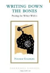 Writing Down The Bones, Natalie Goldberg -- changed and improved my writing -- affected how I taught creative writing to my student when I was in grad school and then after when I had my own workshop.