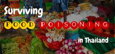 Travel Tips - Guide to Recovering from Food Poisoning Thailand