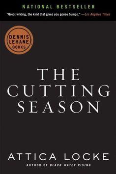 The Cutting Season by Attica Locke 37 Books w plot twists