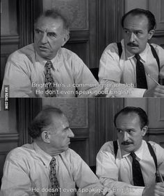 """It's always difficult to keep personal prejudice out of a thing like this. And wherever you run into it, prejudice always obscures the truth."" - Juror #8, 12 Angry Men"