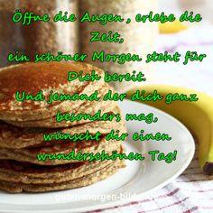 Guten Morgen und einen schönen Tag. Pancakes, Tacos, Mexican, Breakfast, Ethnic Recipes, Food, Good Morning Images, Morning Sayings, Good Day