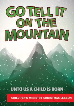 christmas childrens church lesson go tell it on the mountain - Christmas Plays For Small Churches