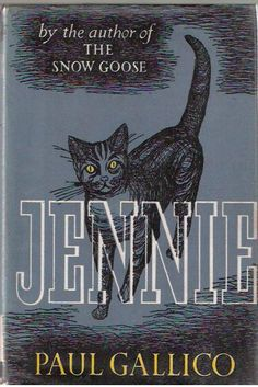 Jennie - Paul Gallico- I need to find myself a copy of this book! Read it when I was young and left a huge impression on me!