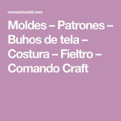 Moldes – Patrones – Buhos de tela – Costura – Fieltro – Comando Craft