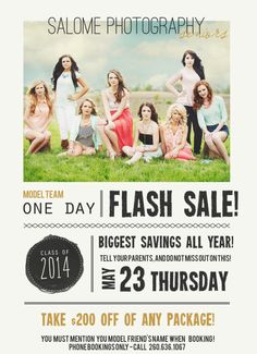 Salome Photography 2014 Senior MODEL FLASH Promotion.  Today ONLY!  Call the studio for your personal consultation, and mention your MODELS Name!