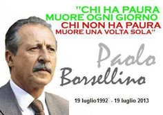 Ricordando Paolo Borsellino. Giovanni Falcone, Italian Sayings, Inspirational Quotes, Wisdom, Positivity, Words, Life, Murals, Quotes