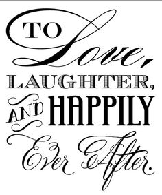 Wedding Quotes : QUOTATION – Image : Description To Love Laughter and Happily Ever After koozie by cmeahan on Etsy… One of my favorite quotes. I do believe we are living up to this quote. Wedding Card Quotes, Wedding Signs, Wedding Cards, Wedding Bride, Bridal Quotes, Wedding Sentiments For Cards, Wedding Toast Quotes, Wedding Dresses, Wedding Phrases