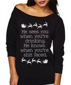 #Christmas Party Time! He Sees You When You're Drinking Explicit CHRISTMAS Sweater by NoBull Woman Apparel.