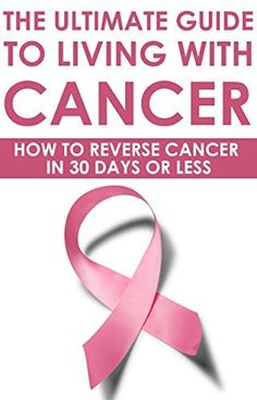 The Ultimate Guide to Living With Cancer: How to Reverse Cancer in 30 Days or Less: (tropic of cancer, cancer memoirs, cancer books, cancer diet, cancer ... cancer symptoms. cancer symptoms in dogs) by Wayne Kroc, http://www.amazon.com/dp/B00P8BNEVI/ref=cm_sw_r_pi_dp_BOrBub0PZ2GW2