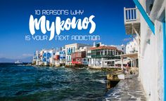 10 Reasons Why Mykonos is Your Next Addiction