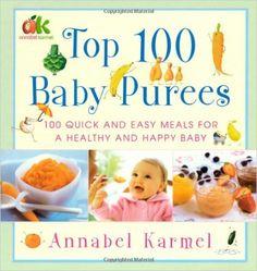 Top 100 Baby Purees: Annabel Karmel: 9780743289573: Amazon.com: Books