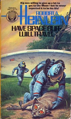 robert heinlein books   Have Space Suit, Will Travel (1958) - Front