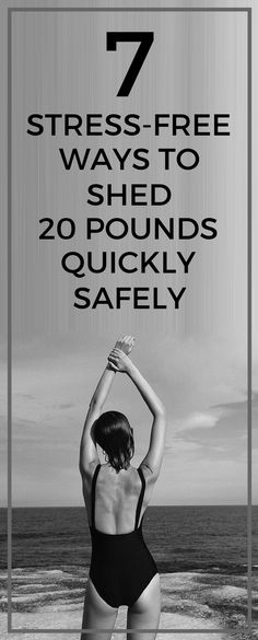 7 stress-free ways to lose 20 pounds quickly.
