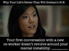 Why Your Life's Better Than Will Graham's: Your First Conversation With A New Co-Worker Doesn't Revolve Around Your Mental Instability