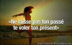 Ne laisse pas ton passé te voler ton présent