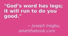 This quote courtesy of @J_Iregbu  http://selahthebook.com