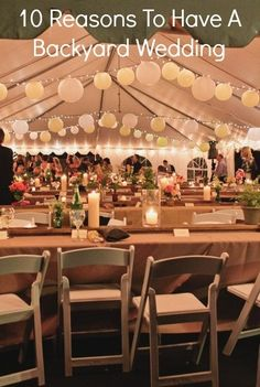 10 Reasons To Have A Backyard Wedding---exactly why I want my reception in my back yard