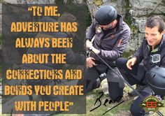 """""""To me, adventure has always been about the connections and bonds you create with people"""" Bear Grylls #BGInspiration #outdoor #knives #camping #hunting"""