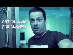 CAT CALLING FOR DUMMIES