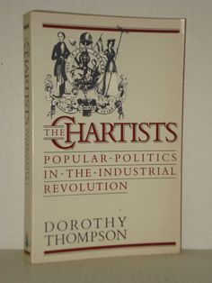 History Books; 'The Chartists, Popular Politics in the Industrial Revolution', British History, New and used books at fah451bks.com