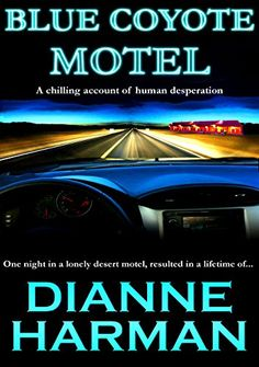 Blue Coyote Motel (Coyote series Book 1) by Dianne Harman http://www.amazon.com/dp/B009PAQBFE/ref=cm_sw_r_pi_dp_3xqRvb1ZC6XHS