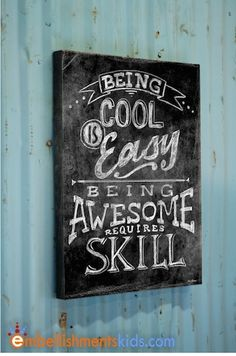 Being Cool is Easy Being Awesome Requires Skill Wall Art - Aaron Christensen