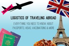 Logistics of Traveling Abroad: Everything You Need to Know About Passports, Visas, Vaccinations & More