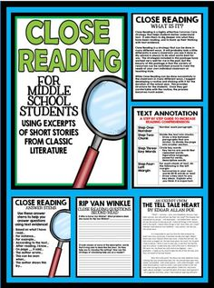 Close Reading for Middle School Students: This package provides students with a step by step guide to the text annotation and close reading process.  Excerpts from classic short stories are also included, as well as graphic organizers to complete after their first, second, and third read.