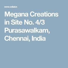 Megana Creations in Site No. 4/3 Purasawalkam, Chennai, India