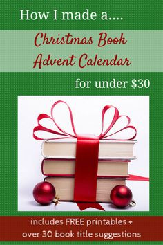 We have everything you need to start a wonderful holiday tradition--reading a Christmas book each day in December. There are printable calendars, book suggestions and book tags. Create great holiday memories!  And, it can be done for under $30.